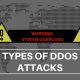DDos types include volumed based, protocol, and application layer attacks