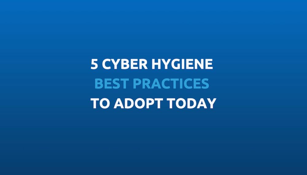 cyber hygiene best practices